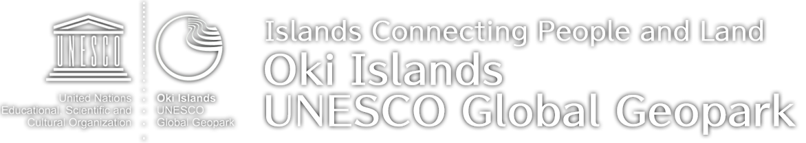 −Islands Connecting People and the Land− Oki Islands UNESCO Global Geopark Home